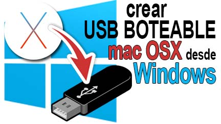 crear usb booteable mac osx desde windows